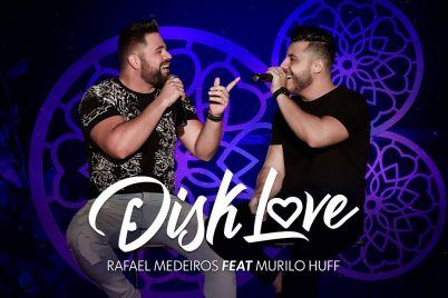 Rafael-Medeiros-e-Murilo-Huff-Disk-Love.jpg